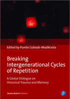 Breaking Intergenerational Cycles of Repetition. A Global Dialogue on Historical Trauma and Memory