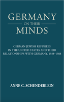 Germany on Their Minds. German Jewish Refugees in the United States and Their Relationships with Germany, 1938–1988