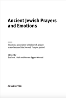 Ancient Jewish Prayers and Emotions. Emotions associated with Jewish prayer in and around the Second Temple period