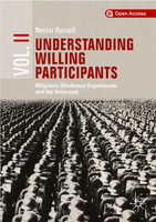 Understanding Willing Participants, Volume 2. Milgram's Obedience Experiments and the Holocaust
