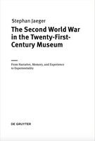 The Second World War in the Twenty-First-Century Museum. From Narrative, Memory, and Experience to Experientiality