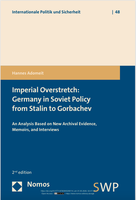 Imperial Overstretch: Germany in Soviet Policy from Stalin to Gorbachev. An Analysis Based on New Archival Evidence, Memoirs, and Interviews