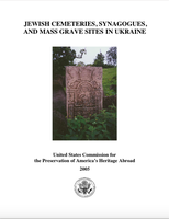Jewish Cemetries, Synagogues, and Mass Grave Sites in Ukraine