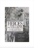 Heroes and Villains. Creating National History in Contemporary Ukraine