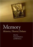 Memory. Histories, theories, debates