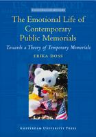 The Emotional Life of Contemporary Public Memorials. Towards a Theory of Temporary Memorials