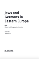 Jews and Germans in Eastern Europe. Shared and Comparative Histories
